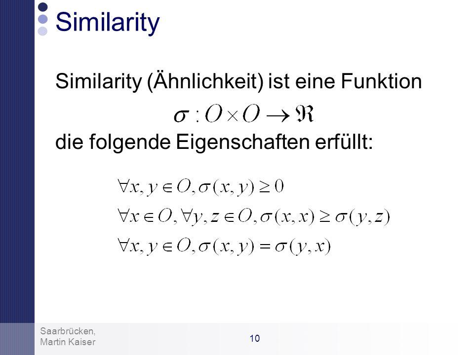 Similarity Similarity (Ähnlichkeit) ist eine Funktion