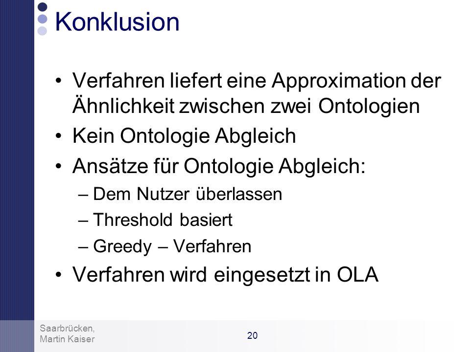 Konklusion Verfahren liefert eine Approximation der Ähnlichkeit zwischen zwei Ontologien. Kein Ontologie Abgleich.