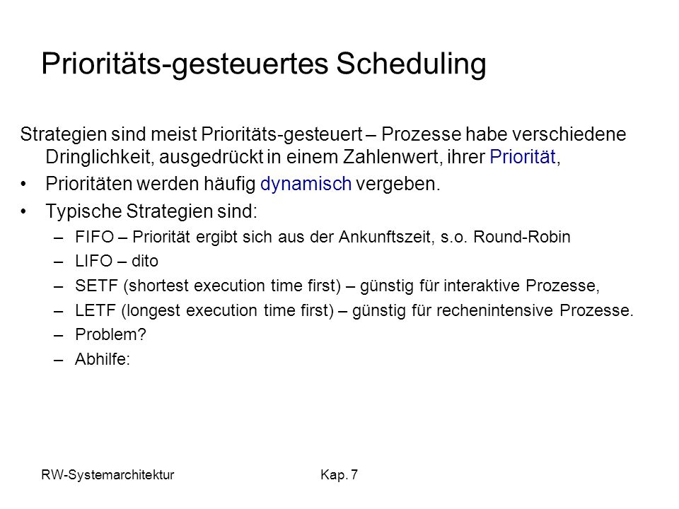 Prioritäts-gesteuertes Scheduling