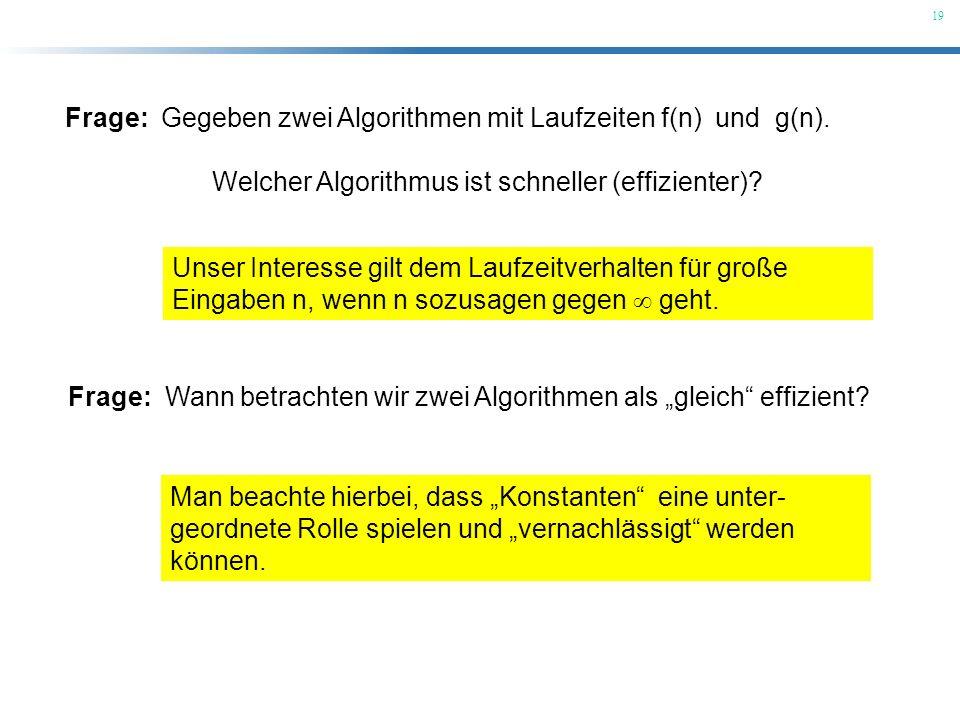 Frage: Gegeben zwei Algorithmen mit Laufzeiten f(n) und g(n).