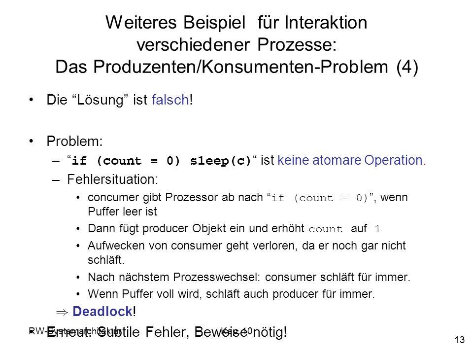 Weiteres Beispiel für Interaktion verschiedener Prozesse: Das Produzenten/Konsumenten-Problem (4)