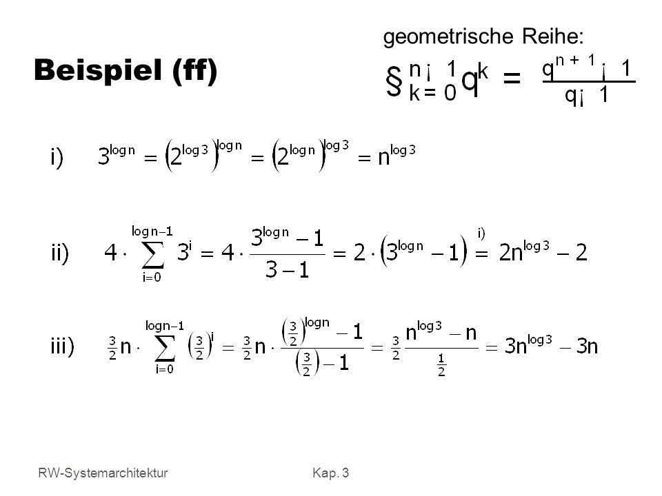 Beispiel (ff) geometrische Reihe: RW-Systemarchitektur Kap. 3