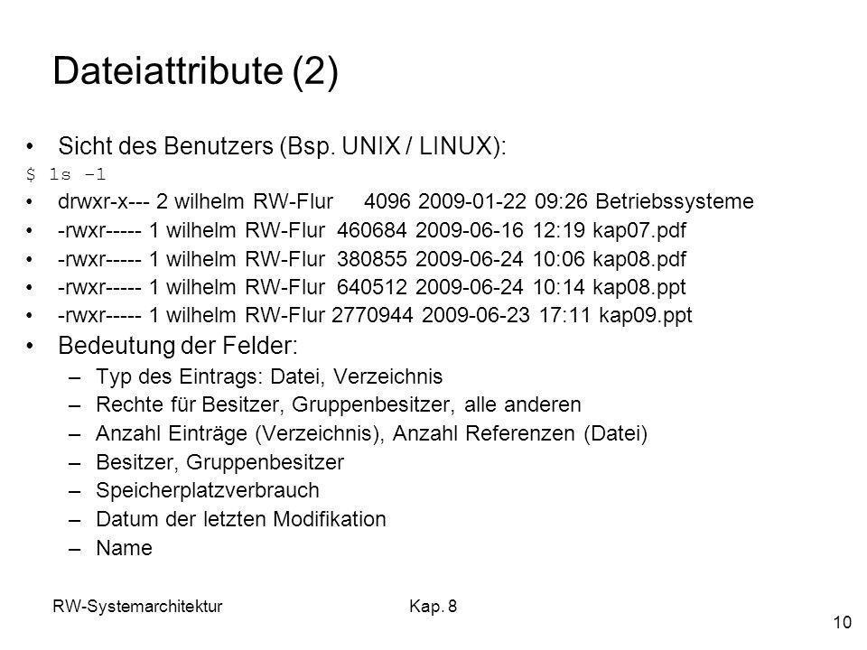 Dateiattribute (2) Sicht des Benutzers (Bsp. UNIX / LINUX):