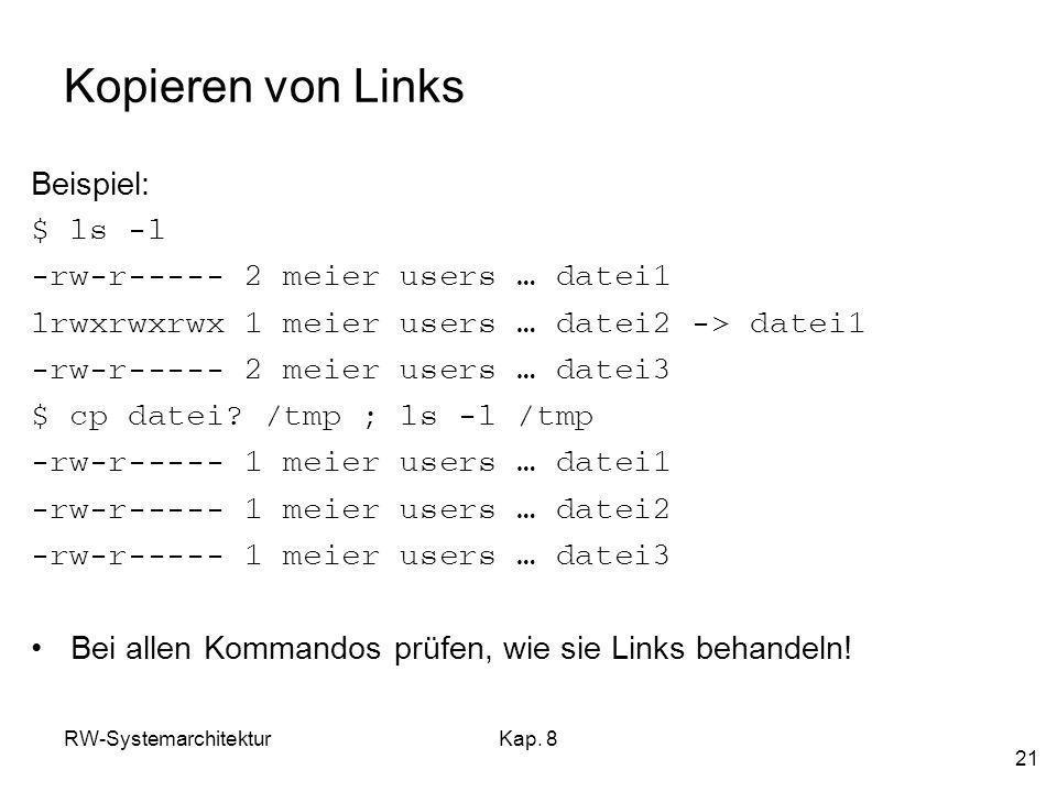 Kopieren von Links Beispiel: $ ls -l -rw-r----- 2 meier users … datei1