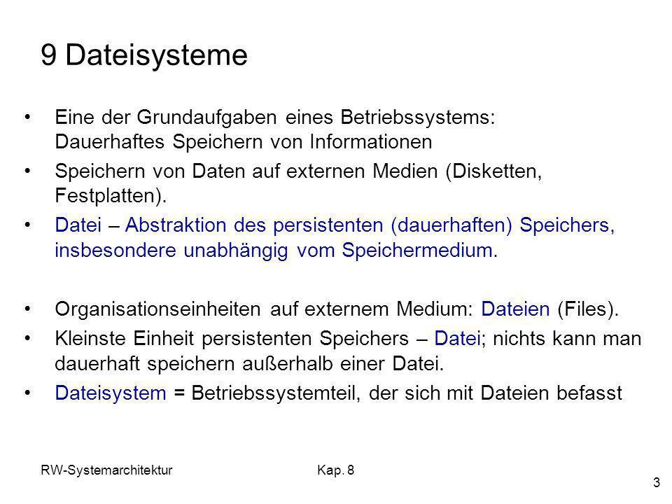 9 Dateisysteme Eine der Grundaufgaben eines Betriebssystems: Dauerhaftes Speichern von Informationen.