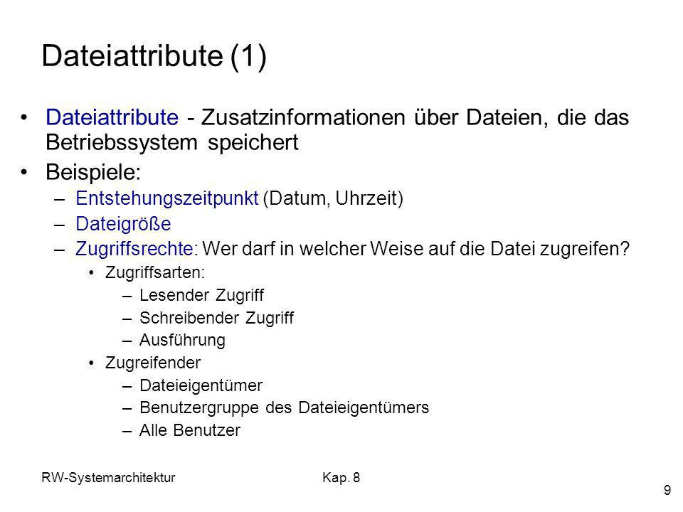Dateiattribute (1) Dateiattribute - Zusatzinformationen über Dateien, die das Betriebssystem speichert.