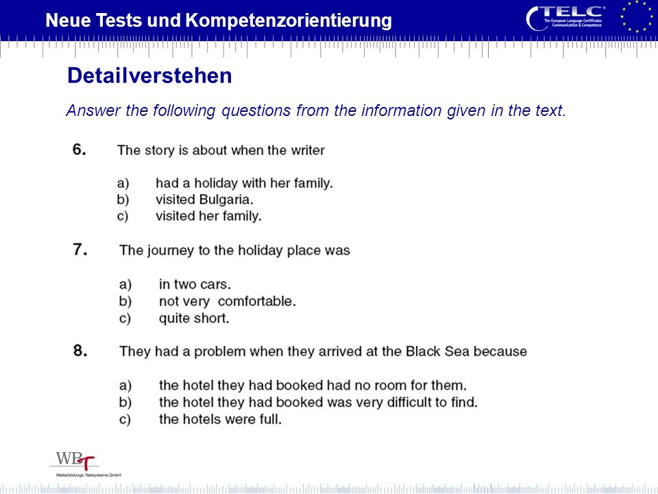 Detailverstehen Answer the following questions from the information given in the text.