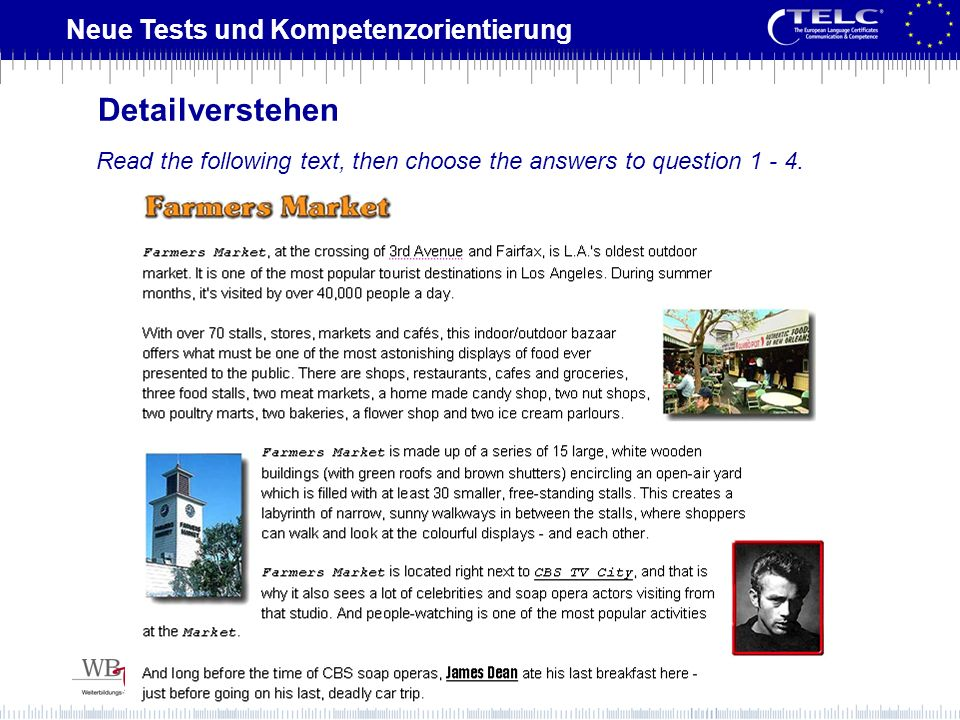 Detailverstehen Read the following text, then choose the answers to question 1 - 4.