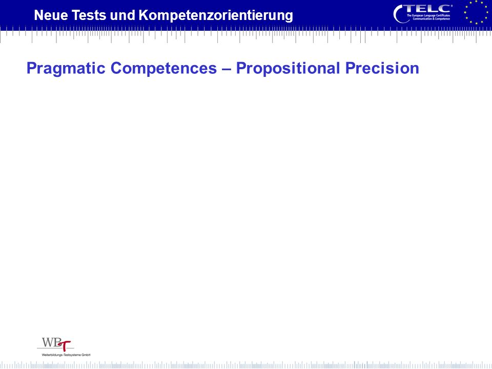 Pragmatic Competences – Propositional Precision