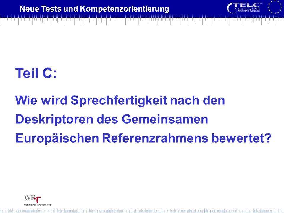 Teil C: Wie wird Sprechfertigkeit nach den Deskriptoren des Gemeinsamen Europäischen Referenzrahmens bewertet
