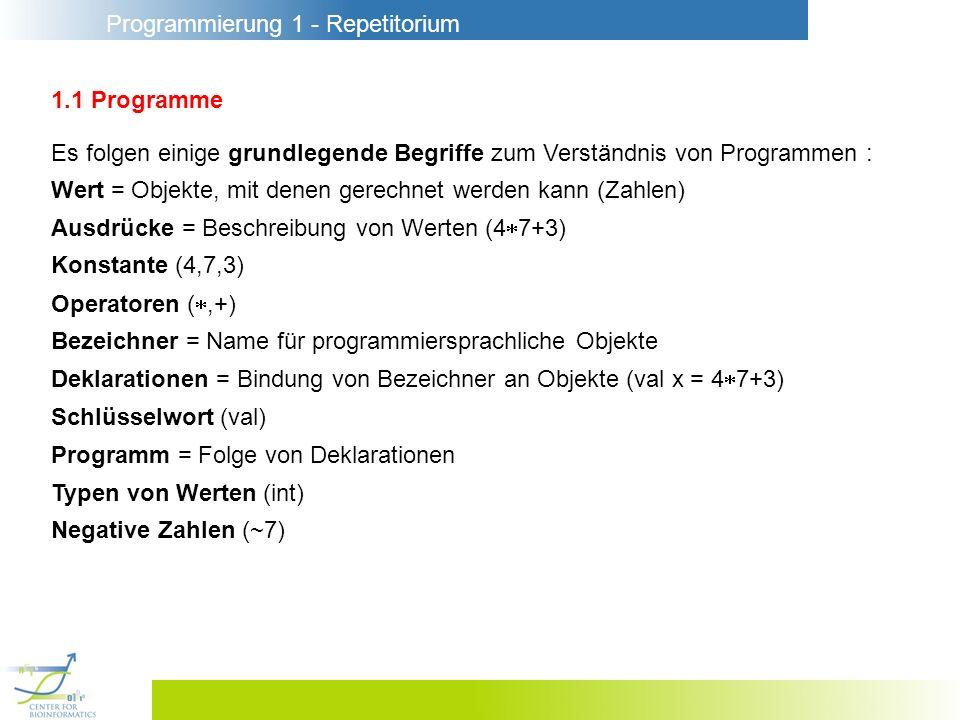1.1 Programme Es folgen einige grundlegende Begriffe zum Verständnis von Programmen : Wert = Objekte, mit denen gerechnet werden kann (Zahlen)