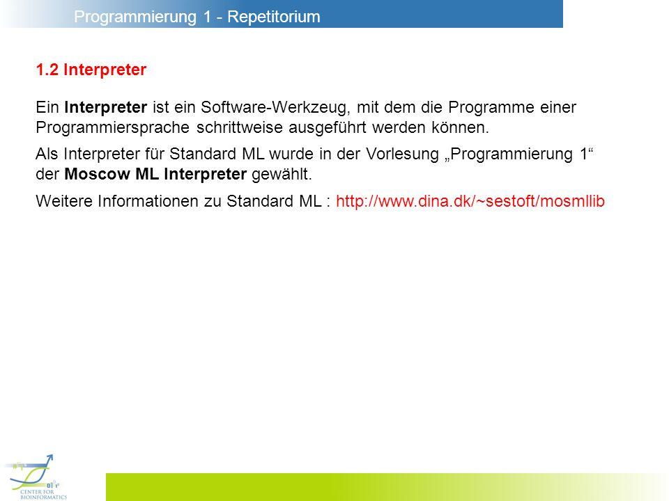 1.2 Interpreter Ein Interpreter ist ein Software-Werkzeug, mit dem die Programme einer. Programmiersprache schrittweise ausgeführt werden können.