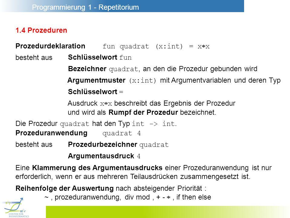 1.4 Prozeduren Prozedurdeklaration fun quadrat (x:int) = xx. besteht aus. Schlüsselwort fun.