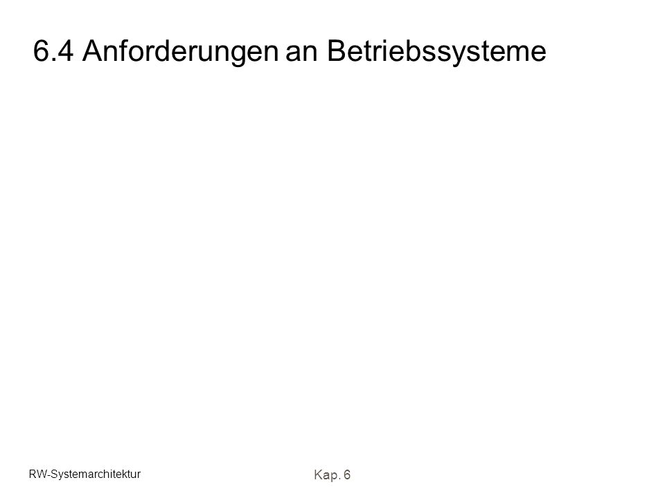 6.4 Anforderungen an Betriebssysteme