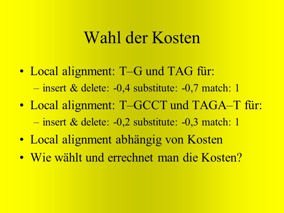 Wahl der Kosten Local alignment: T–G und TAG für: