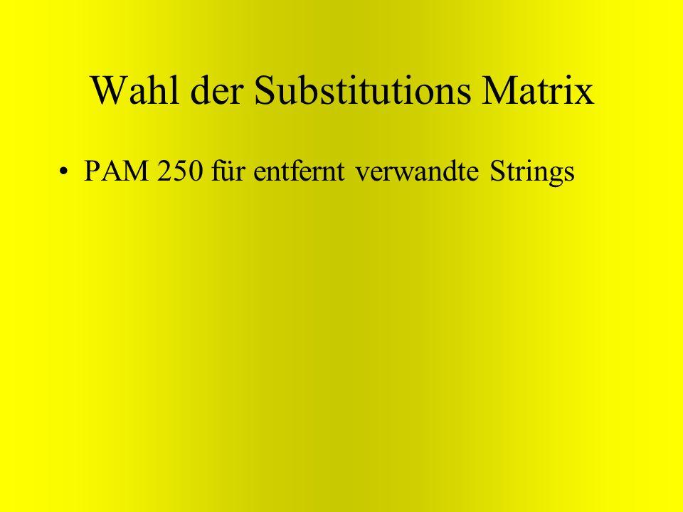 Wahl der Substitutions Matrix