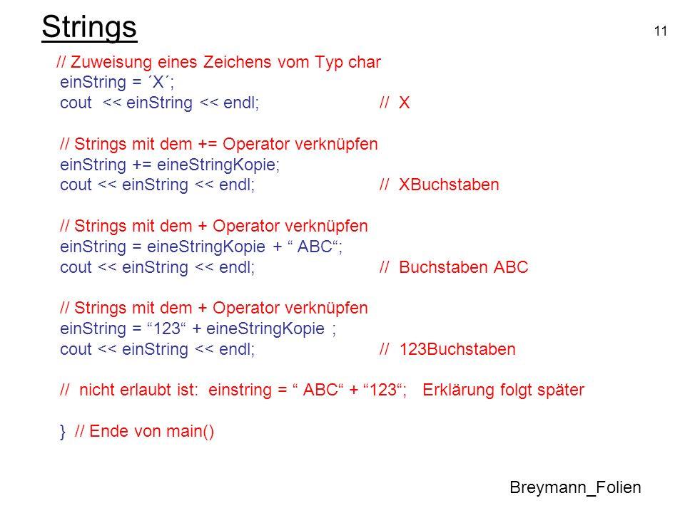 Strings // Zuweisung eines Zeichens vom Typ char einString = ´X´;