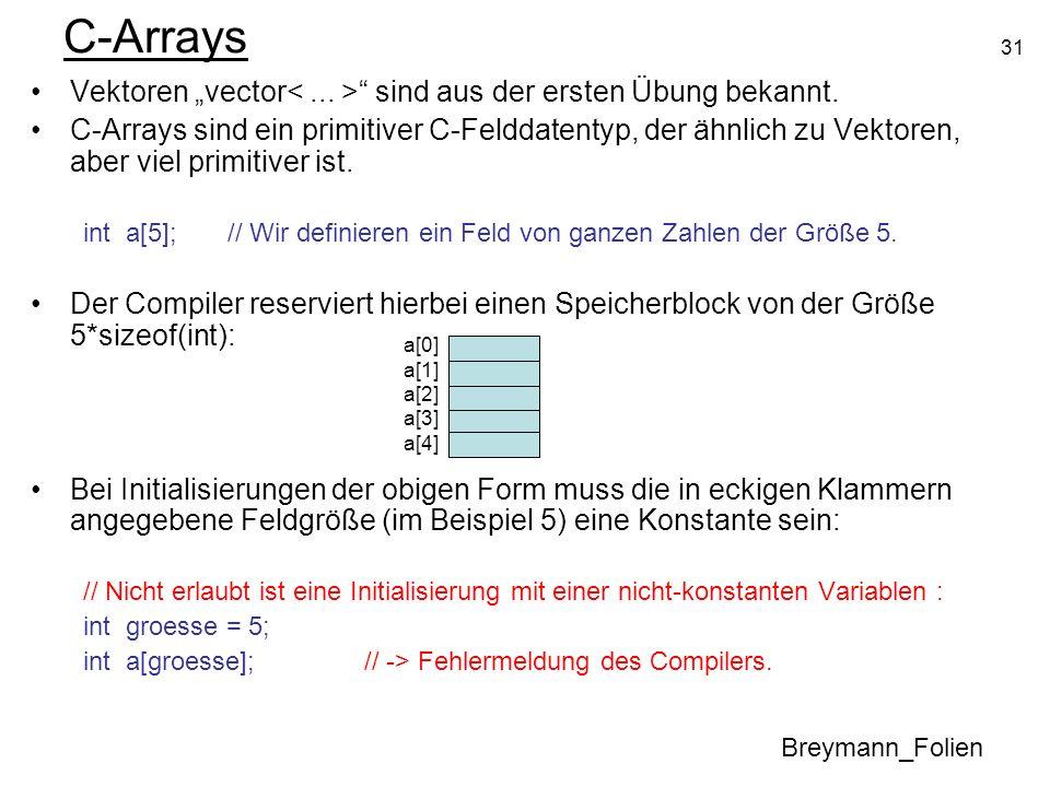 """C-Arrays Vektoren """"vector< ... > sind aus der ersten Übung bekannt."""