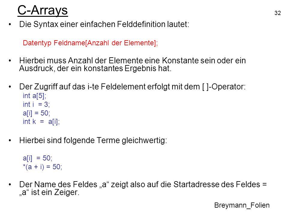 C-Arrays Die Syntax einer einfachen Felddefinition lautet: