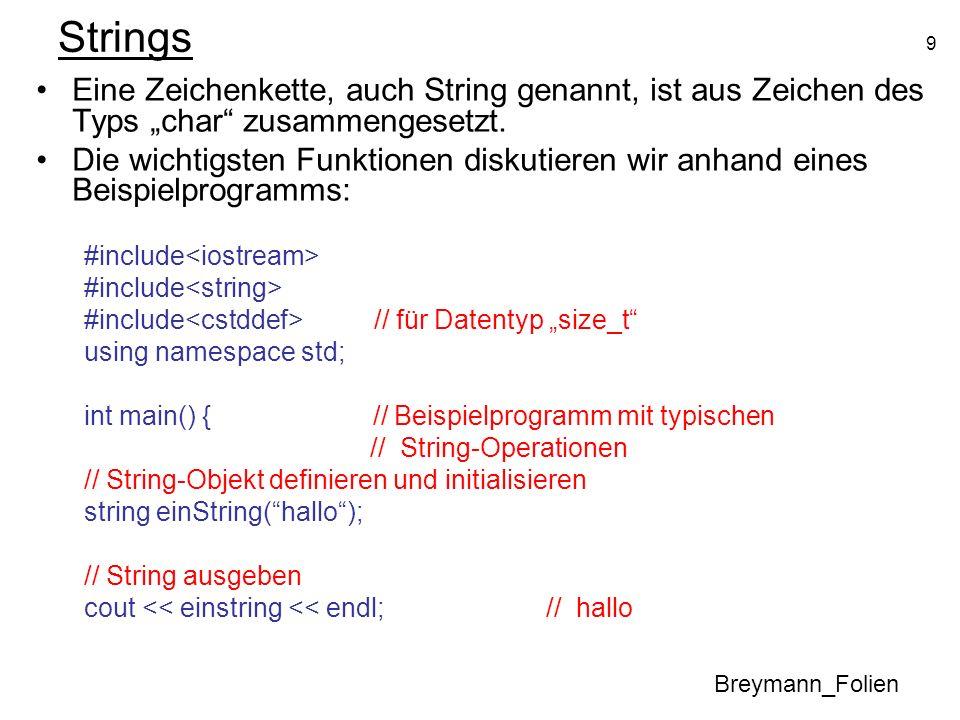 """StringsEine Zeichenkette, auch String genannt, ist aus Zeichen des Typs """"char zusammengesetzt."""