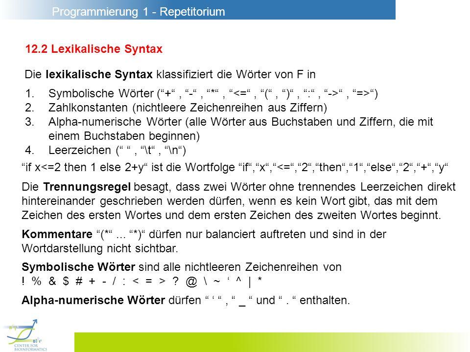 12.2 Lexikalische Syntax Die lexikalische Syntax klassifiziert die Wörter von F in.