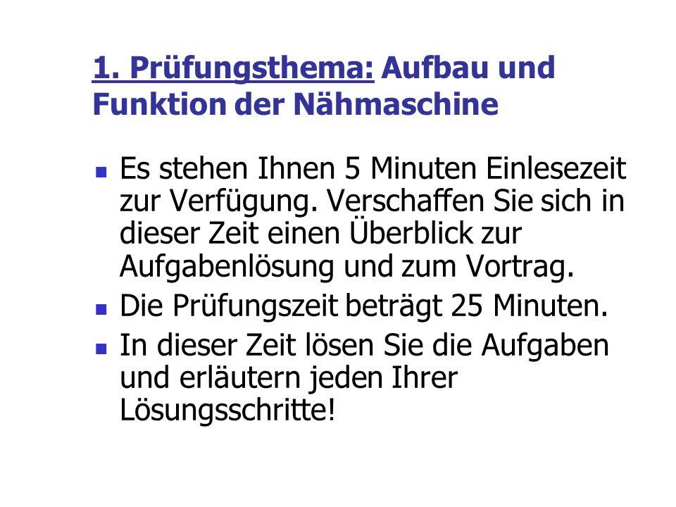 1. Prüfungsthema: Aufbau und Funktion der Nähmaschine