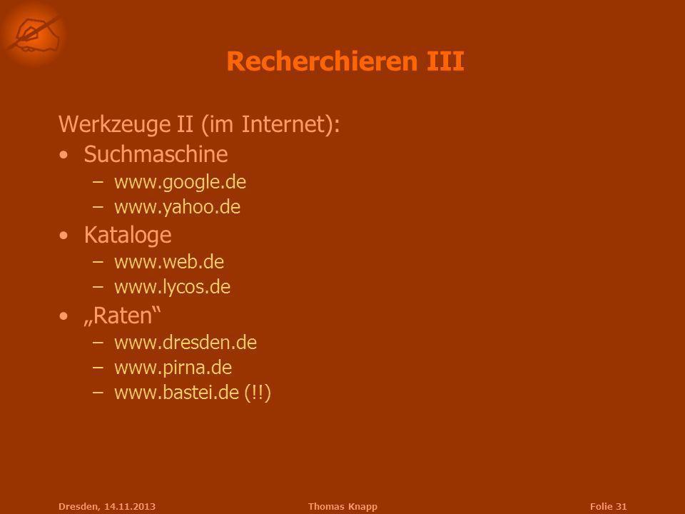 Recherchieren III Werkzeuge II (im Internet): Suchmaschine Kataloge