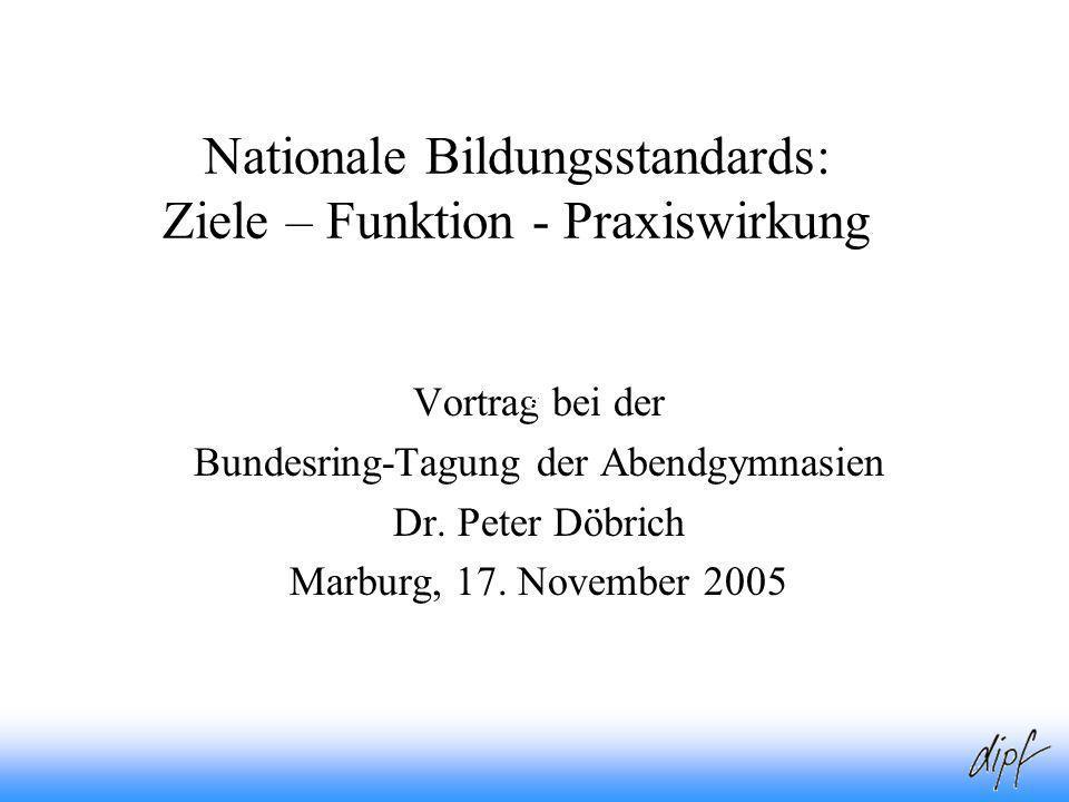 Nationale Bildungsstandards: Ziele – Funktion - Praxiswirkung