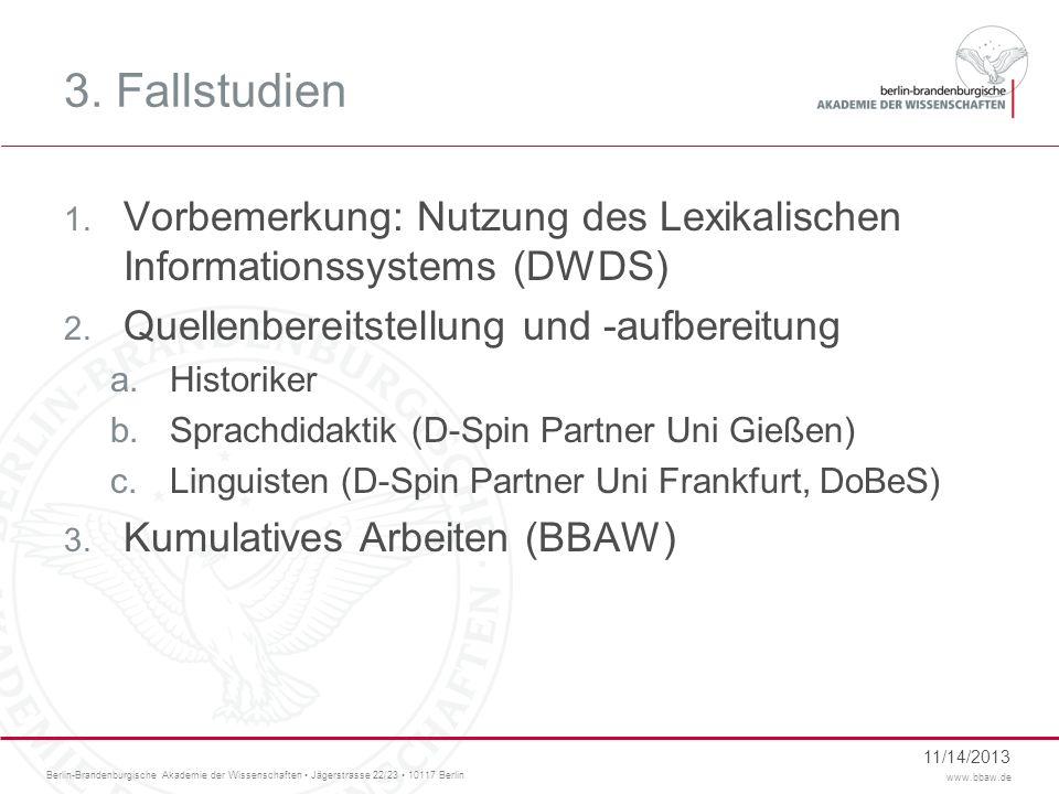 3. Fallstudien Vorbemerkung: Nutzung des Lexikalischen Informationssystems (DWDS) Quellenbereitstellung und -aufbereitung.