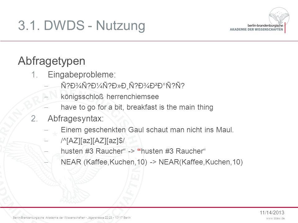 3.1. DWDS - Nutzung Abfragetypen Eingabeprobleme: Abfragesyntax: