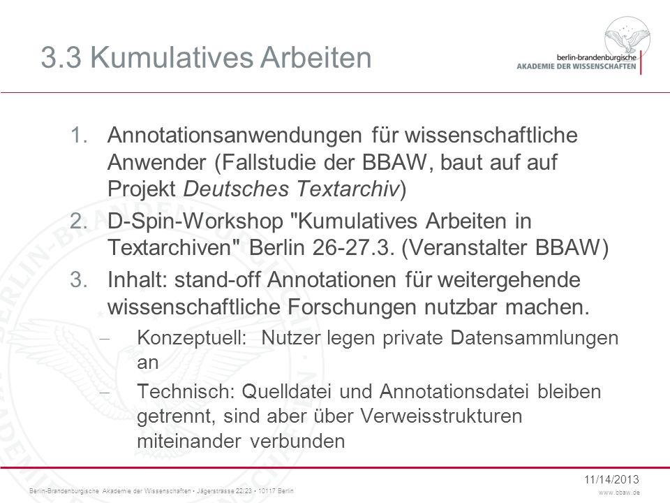 3.3 Kumulatives Arbeiten Annotationsanwendungen für wissenschaftliche Anwender (Fallstudie der BBAW, baut auf auf Projekt Deutsches Textarchiv)