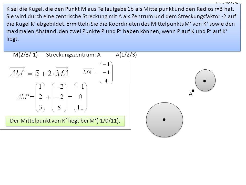Der Mittelpunkt von K' liegt bei M'(-1/0/11).