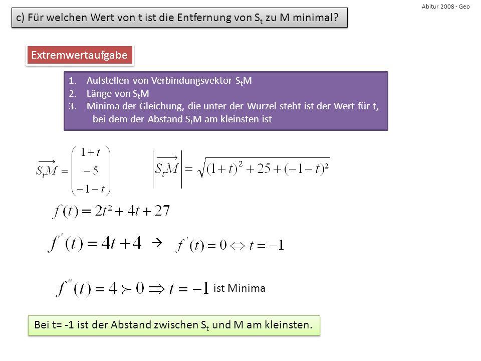 Bei t= -1 ist der Abstand zwischen St und M am kleinsten.