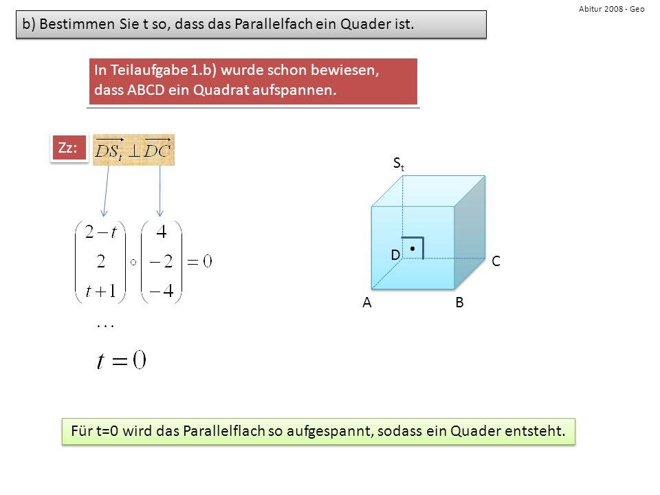 . b) Bestimmen Sie t so, dass das Parallelfach ein Quader ist.