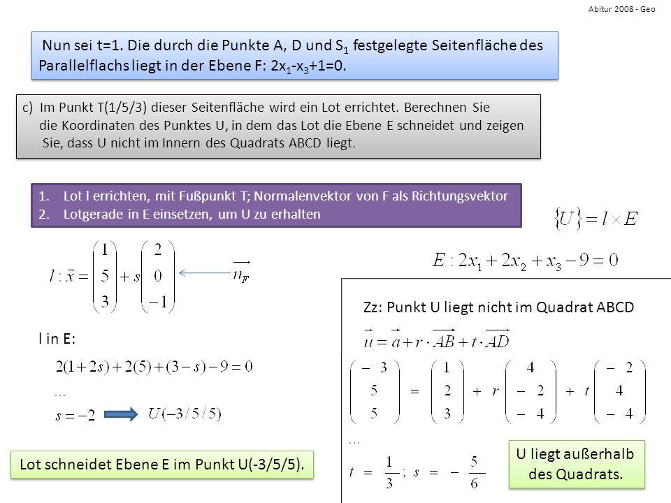 Lot schneidet Ebene E im Punkt U(-3/5/5).