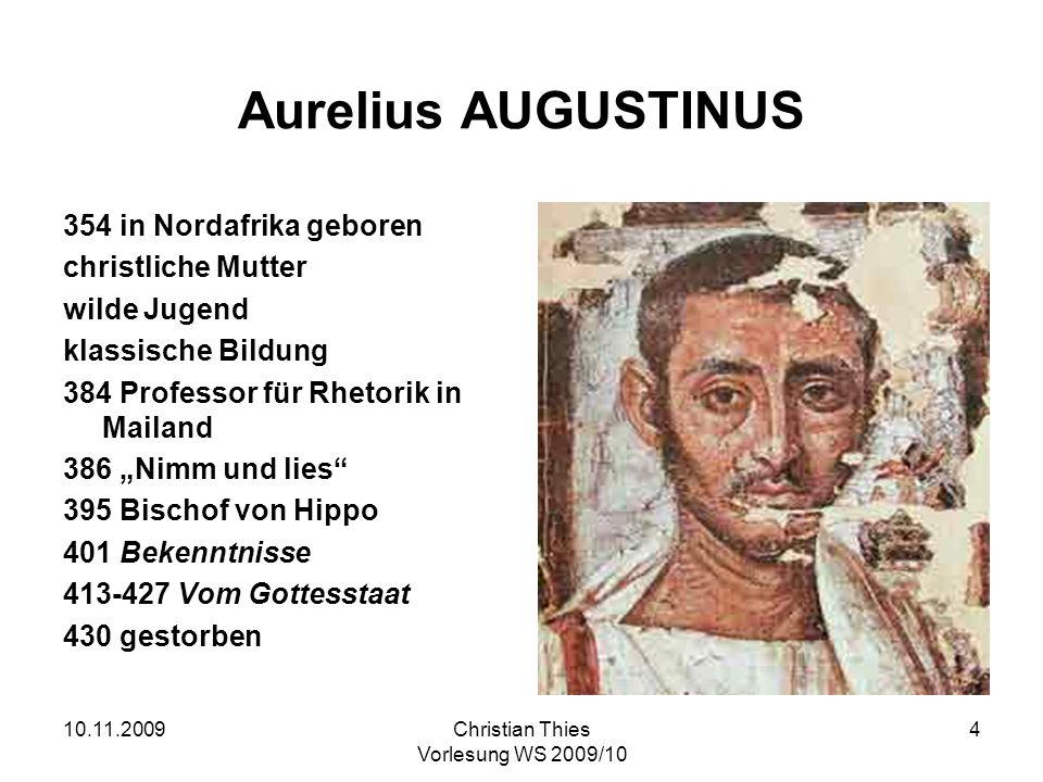 Aurelius AUGUSTINUS 354 in Nordafrika geboren christliche Mutter