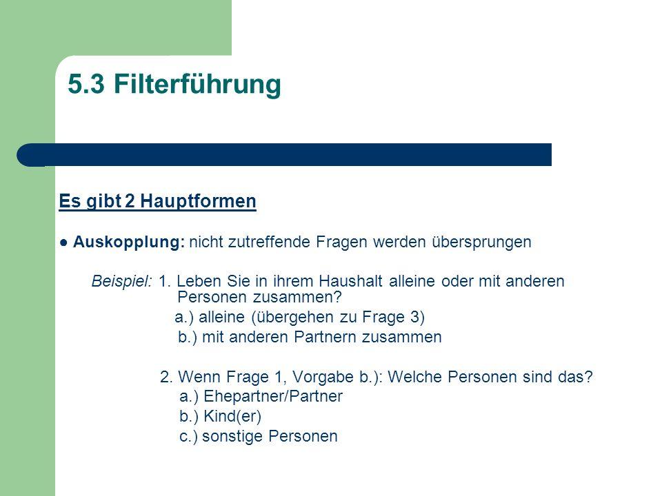 5.3 Filterführung Es gibt 2 Hauptformen