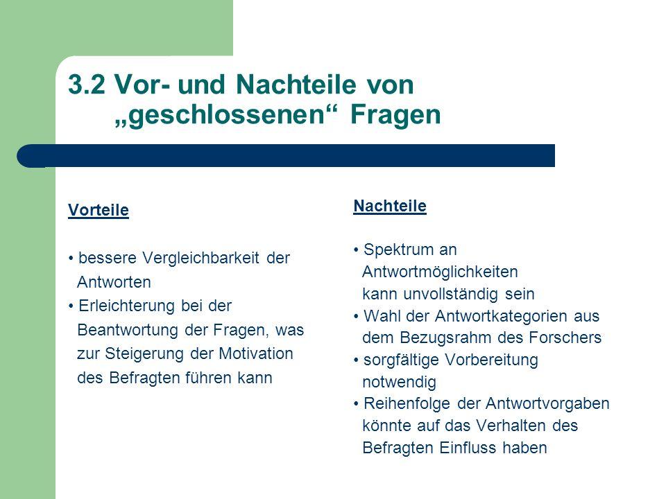 """3.2 Vor- und Nachteile von """"geschlossenen Fragen"""