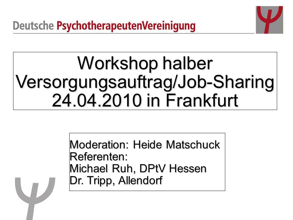Workshop halber Versorgungsauftrag/Job-Sharing 24.04.2010 in Frankfurt
