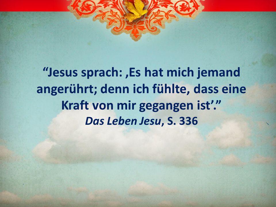 Jesus sprach: 'Es hat mich jemand angerührt; denn ich fühlte, dass eine Kraft von mir gegangen ist'. Das Leben Jesu, S.