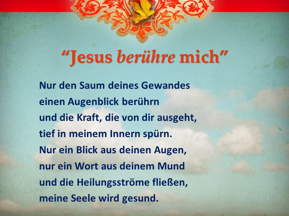 Jesus berühre mich