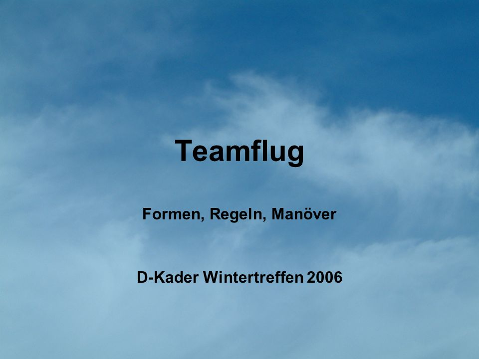 Formen, Regeln, Manöver D-Kader Wintertreffen 2006