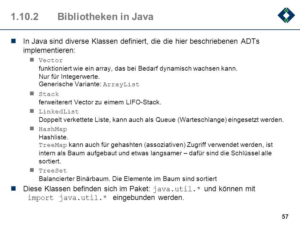 1.10.2 Bibliotheken in JavaIn Java sind diverse Klassen definiert, die die hier beschriebenen ADTs implementieren: