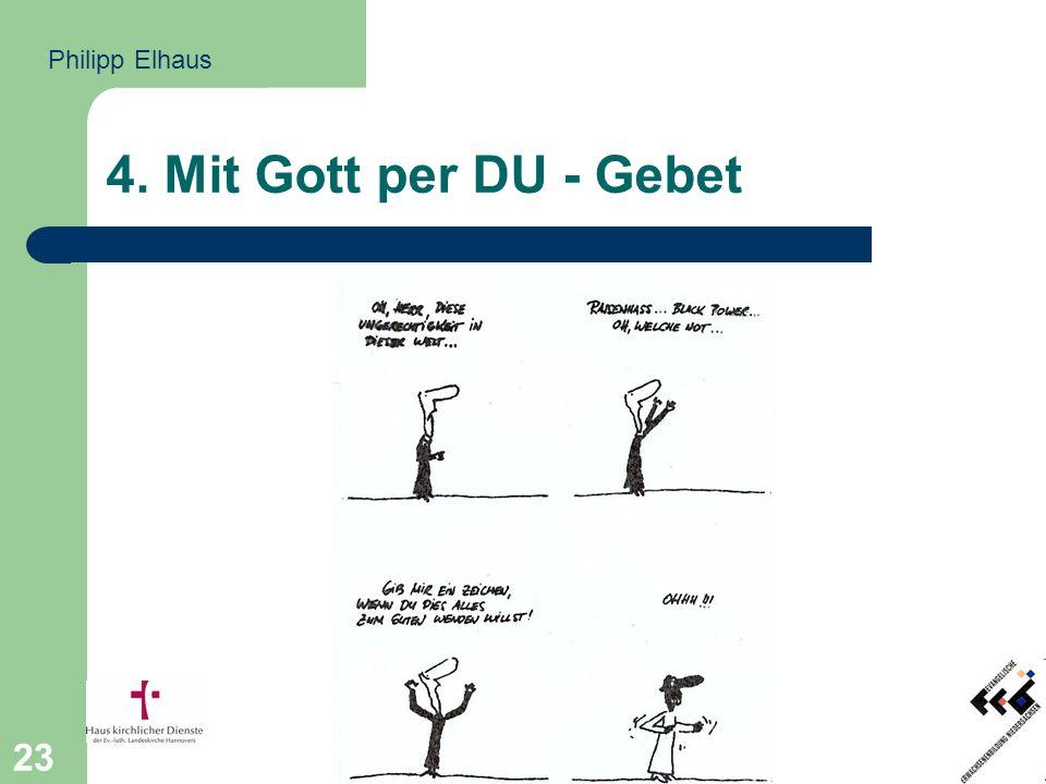 4. Mit Gott per DU - Gebet Philipp Elhaus