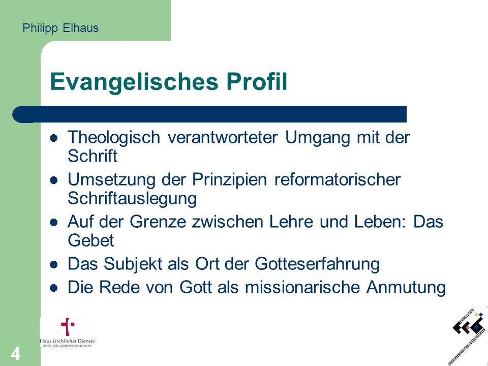 Evangelisches Profil Theologisch verantworteter Umgang mit der Schrift