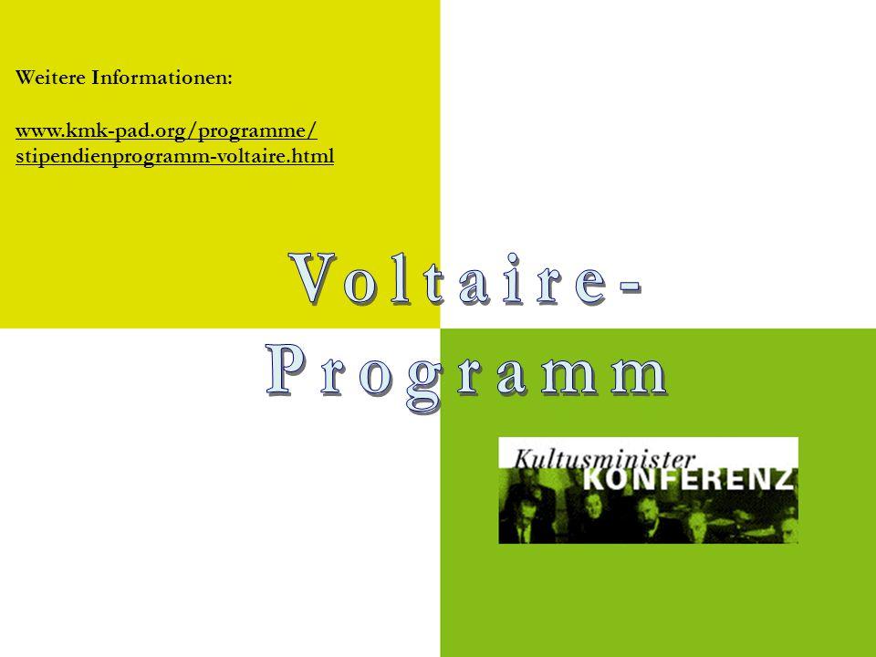 Voltaire- Programm Weitere Informationen: www.kmk-pad.org/programme/