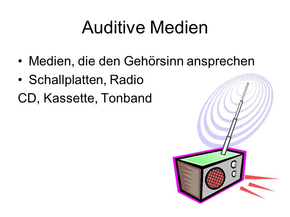 Auditive Medien Medien, die den Gehörsinn ansprechen