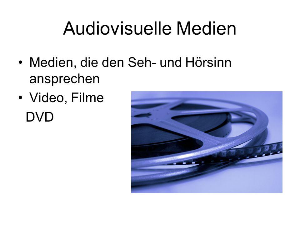 Audiovisuelle Medien Medien, die den Seh- und Hörsinn ansprechen