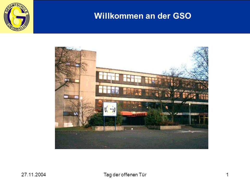 Willkommen an der GSO 27.11.2004 Tag der offenen Tür