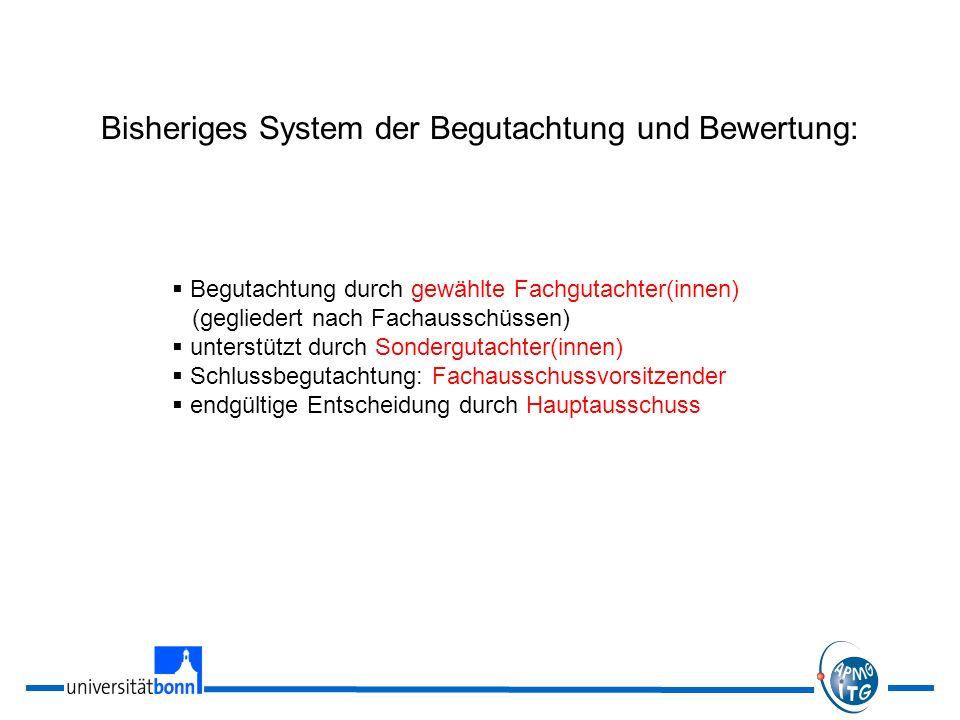Bisheriges System der Begutachtung und Bewertung: